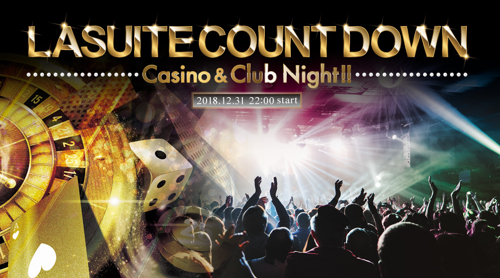 LA SUITE COUNT DOWN~Casino & Club Night!!~